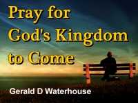 Listen to  Pray for God's Kingdom to Come