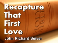 Listen to  Recapture That First Love