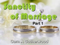 Listen to  Sanctity of Marriage - Part 1