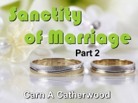 Listen to  Sanctity of Marriage - Part 2