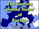 The Coming United States of Europe
