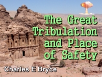 The Great Tribulation and Place of Safety