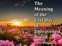 Listen to  The Meaning of the Last Day of Unleavened Bread