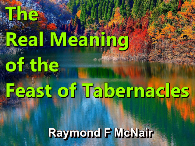 The Real Meaning of the Feast of Tabernacles