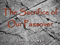 Listen to  The Sacrifice of Our Passover