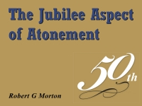 Listen to  The Jubilee Aspect of Atonement