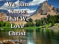 Listen to  We Can Know That We Love Christ