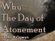 Why The Day of Atonement
