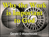 Listen to  Why the Work is Important to God