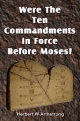 Were The Ten Commandments in Force Before Moses?