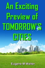 An Exciting Preview of TOMORROW'S CITIES