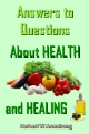 Answers to Questions About HEALTH and HEALING