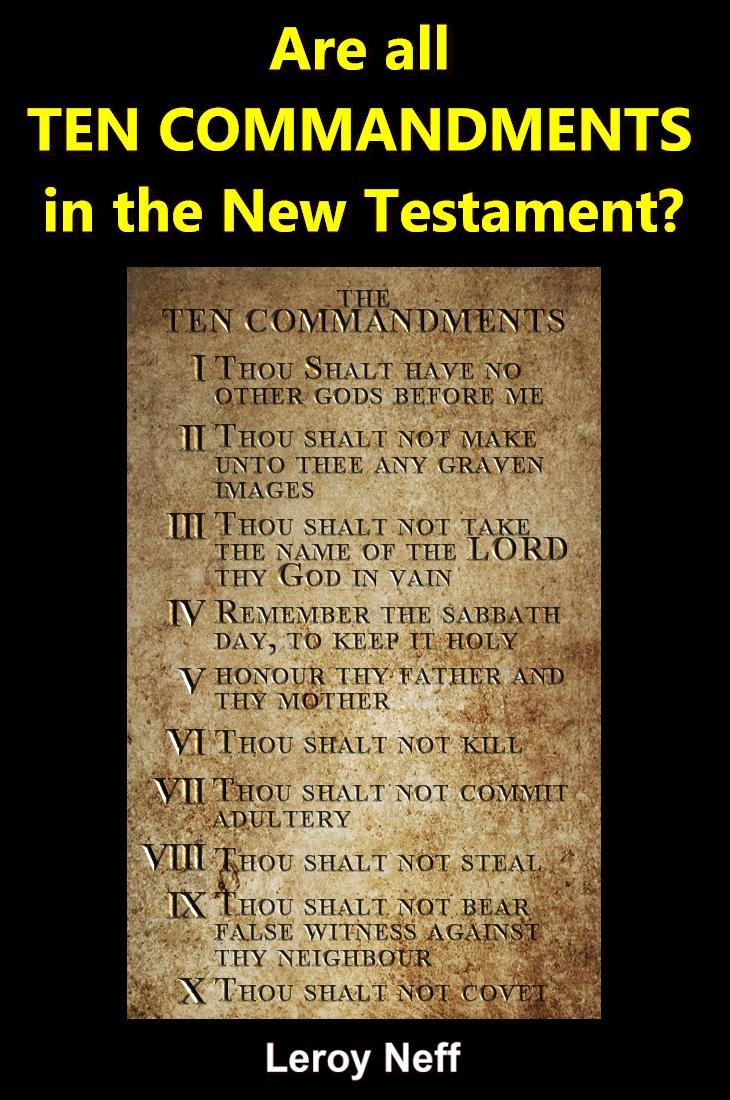 Are all TEN COMMANDMENTS in the New Testament?