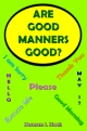 Are Good Manners Good?
