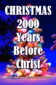 CHRISTMAS 2000 Years Before Christ