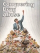 Conquering Drug Abuse