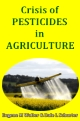 Crisis of PESTICIDES in AGRICULTURE