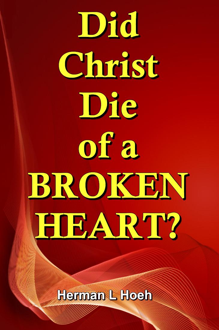 Did Christ Die of a BROKEN HEART?