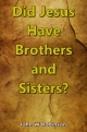Did Jesus Have Brothers and Sisters?