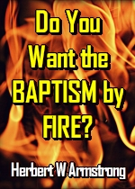 Do You Want The Baptism By Fire?