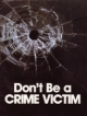 Don't Be a CRIME VICTIM