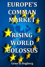 EUROPE'S COMMAN MARKET - RISING WORLD COLOSSUS