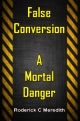 False Conversion - A MORTAL DANGER