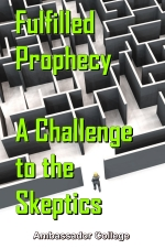 Fulfilled Prophecy - A Challenge to the Skeptics