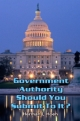 Government Authority Should You Submit To It?