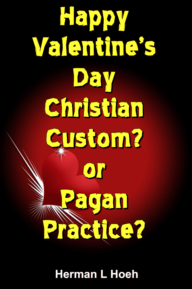 Happy Valentine's Day Christian Custom? - or Pagan Practice?