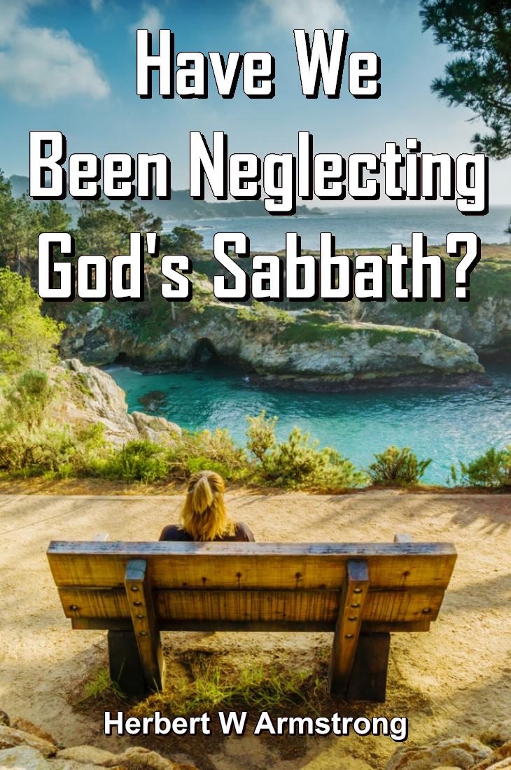 Have We Been Neglecting God's Sabbath?