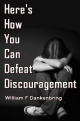 Here's How You Can Defeat Discouragement