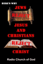 Here's Why - Jews Reject Jesus and Christians Reject Christ