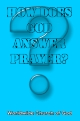 How Does God Answer Prayer?