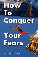 How To Conquer Your Fears