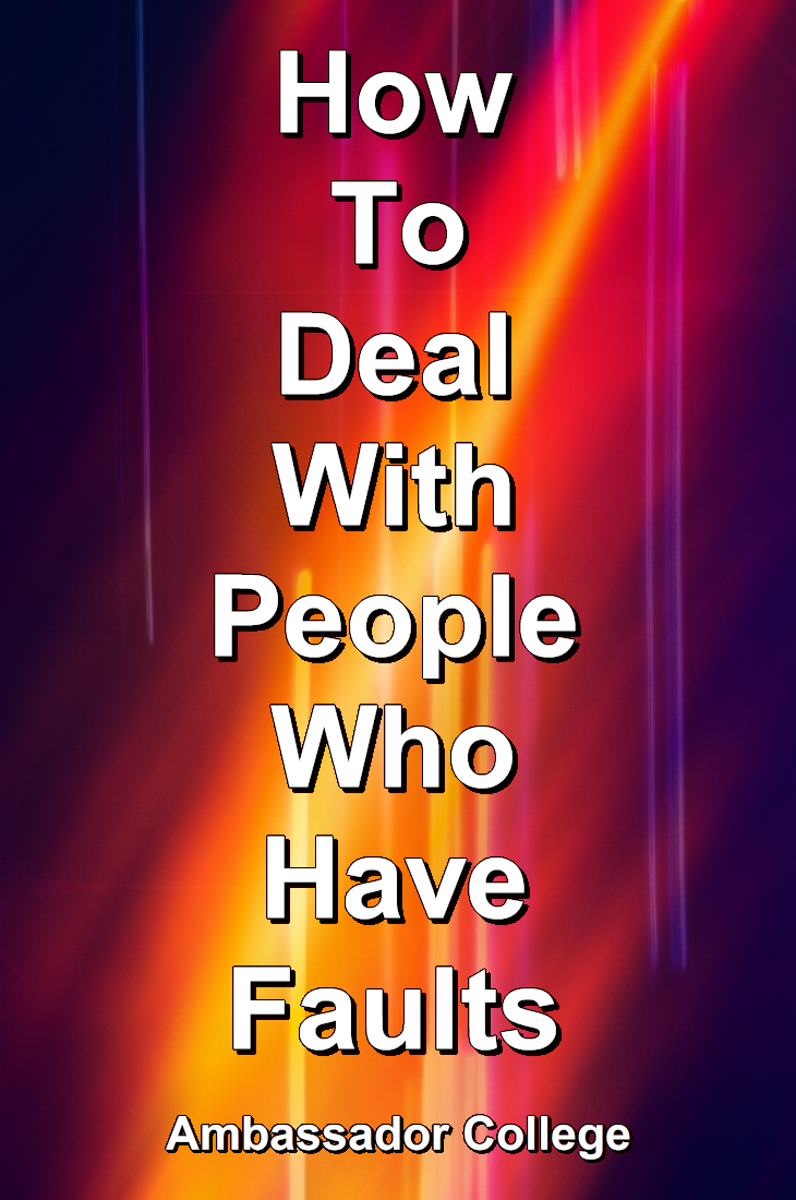 How To Deal With People Who Have Faults