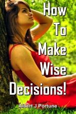 How To Make Wise Decisions!