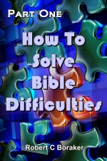 How To Solve Bible Difficulties - Part One