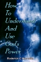 How To Understand And Use God's Power