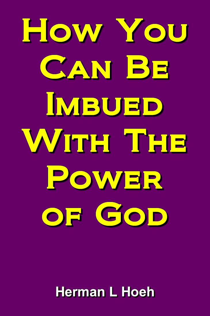 How You Can Be Imbued With The Power of God!