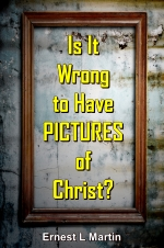 Is It Wrong to Have PICTURES of Christ?