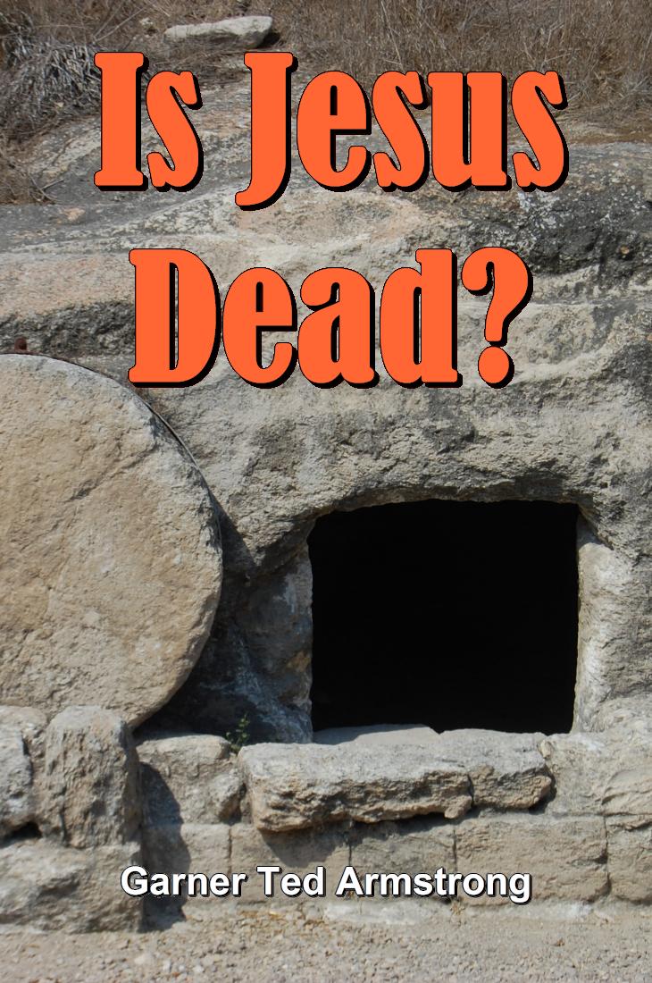 Is Jesus Dead?