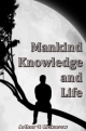 Mankind, Knowledge and Life