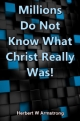 Millions Do Not Know What Christ Really Was!