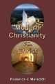 Modern Christianity vs. Christ