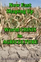 Now Fast Shaping Up - World CRISIS in AGRICULTURE