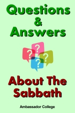 Questions & Answers - About The Sabbath