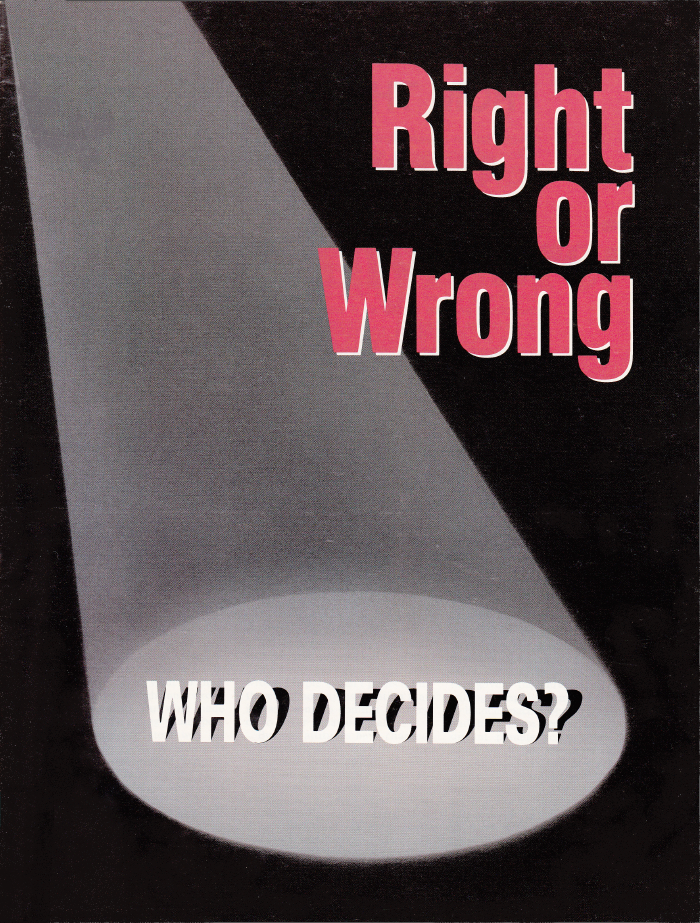 Right or Wrong WHO DECIDES