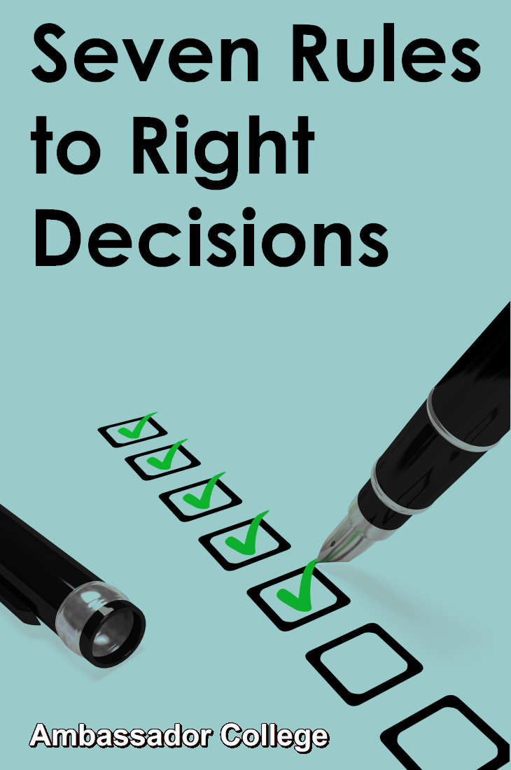 Seven Rules to Right Decisions