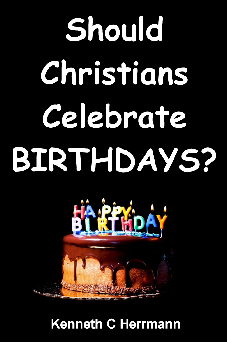 Should Christians Celebrate BIRTHDAYS?